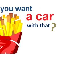 Would you like a car with those fries?